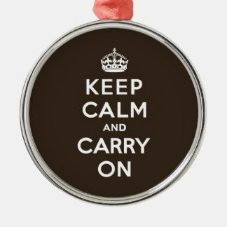 Dark Chocolate Brown Keep Calm and Carry On Metal Ornament