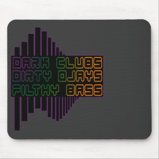 Dark Clubs Dirty Djays Filthy Bass CLUB DJ Mouse Pad