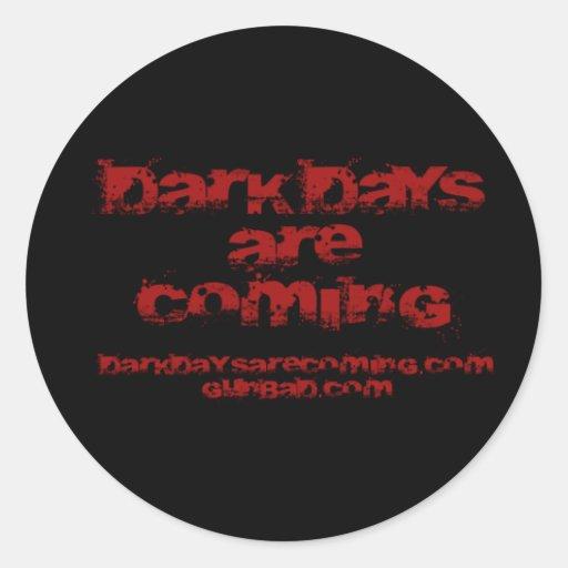 Dark Days Round Stickers