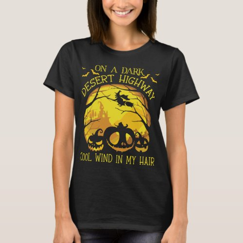 Dark Desert Highway Witch Cool Wind T_Shirt