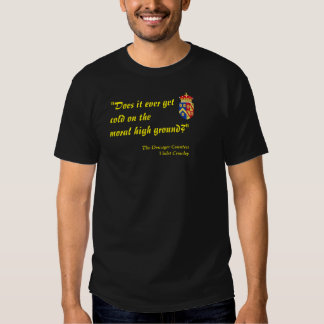 "Dark ""Does it ever get cold on the moral"" shirt"