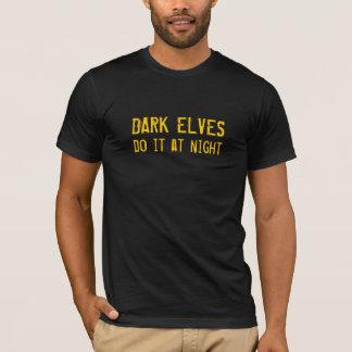 Dark Elves Do It At Night T-shirt