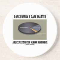 Dark Energy Dark Matter Expressions Ignorance Beverage Coaster