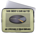 Dark Energy Dark Matter Expressions Ignorance Laptop Computer Sleeves