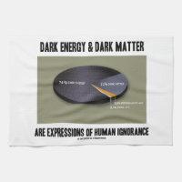 Dark Energy Dark Matter Expressions Ignorance Towels