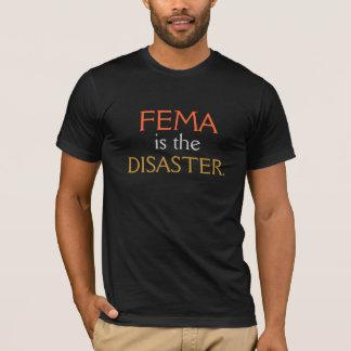 Dark - FEMA IS THE DISASTER T-Shirt