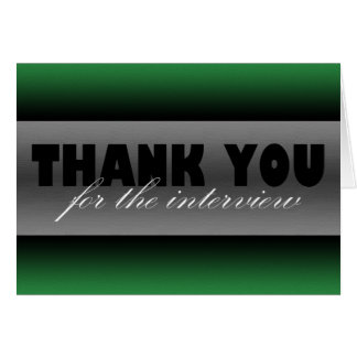 "Dark Green ""Thank you for the interview"" Card"