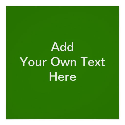 Dark Green with Custom White Text Poster