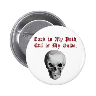 Dark is My Path, Evil Guide Pinback Button