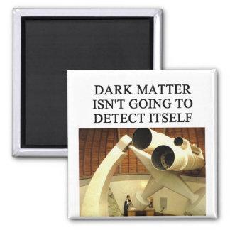 DARK matter physics joke 2 Inch Square Magnet