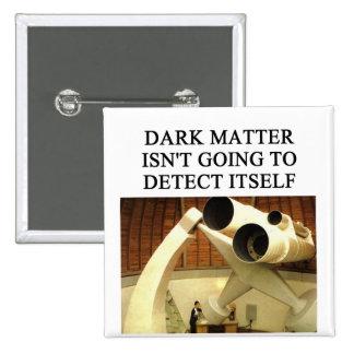 DARK matter physics joke Buttons