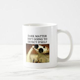 DARK matter physics joke Coffee Mug