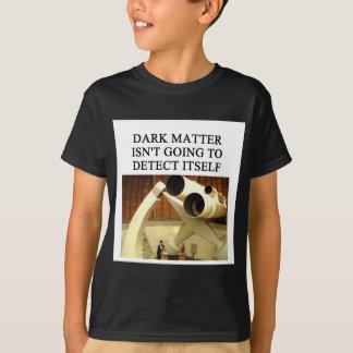 DARK matter physics joke T-Shirt
