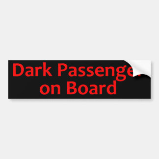 Dark Passenger on Board Car Bumper Sticker