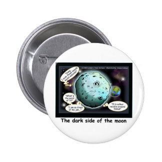Dark Side Of The Moon Funny Cartoon Gifts Button