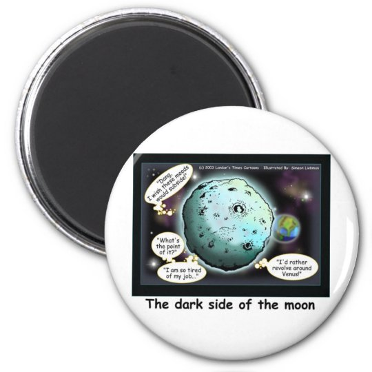 Dark Side Of The Moon Funny Cartoon Gifts Magnet