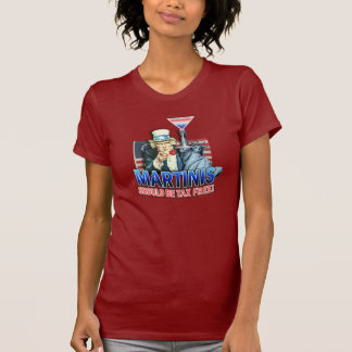 Dark T-shirts - Martinis Should Be Tax Free