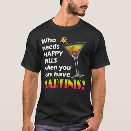 Dark T-shirts - Martinis v. Happy Pills