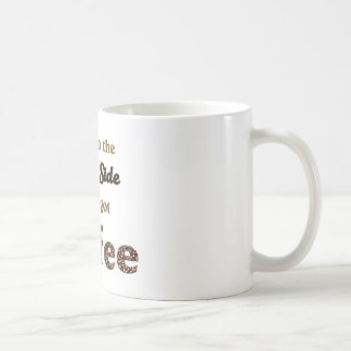 dark, to come the side, we've got coffee taza