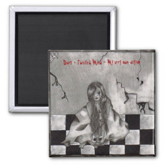 Dark + Twisted Mind - My very own asylum 2 Inch Square Magnet