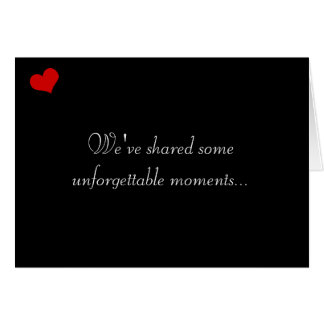 Dark Valentine Collection: We've Shared Some... Card