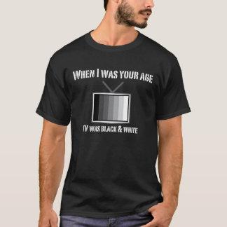 Dark When I was your age tv black white Shirt
