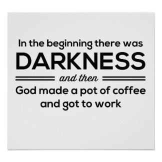 Darkness Then Coffee Print