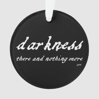 Darkness There and Nothing More Poe Quote