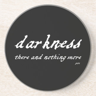 Darkness There and Nothing More Poe Quote Drink Coaster