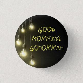DarknessVsLight, Good Morning Gomorrah Pinback Button