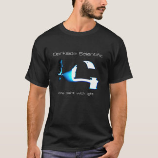 Darkside Scientific: We Paint With Light T-Shirt