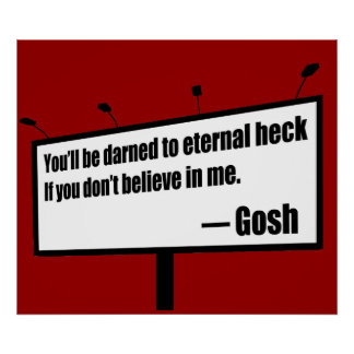 Darned to Eternal Heck funny poster/print Poster