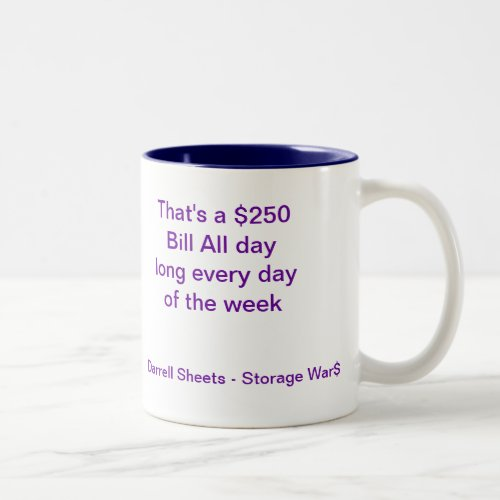 Darrell Sheets Quote - Cup - Storage Wars Coffee Mugs