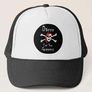 Darrr Eat Yer Greens Trucker Hat