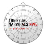 THE REGAL  NARWHALS  Dartboards