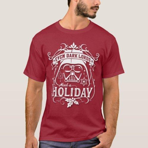 Darth Vader Even Dark Lords Need A Holiday T_Shirt