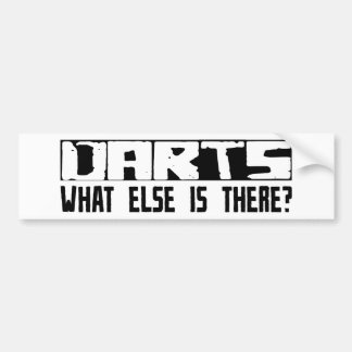 Darts What Else Is There? Bumper Sticker