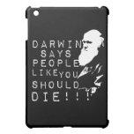 ¡Darwin dice a gente como usted debe morir!