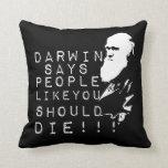 ¡Darwin dice a gente como usted debe morir! Cojines