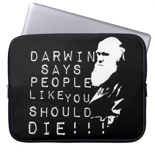 ¡Darwin dice a gente como usted debe morir! Fundas Portátiles