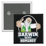 Darwin es mi Homeboy (a todo color) Pin Cuadrada 5 Cm