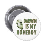 Darwin es mi homeboy pin
