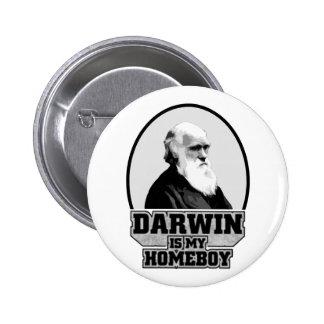 Darwin es mi Homeboy Pin Redondo De 2 Pulgadas