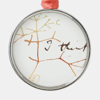 Darwin, I think tree of life Metal Ornament