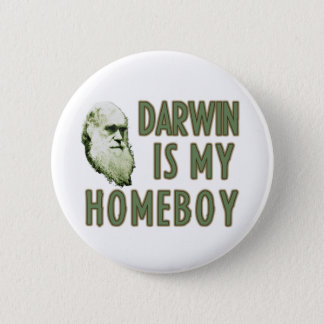 Darwin is my homeboy button