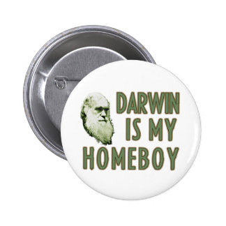 Darwin is my homeboy buttons