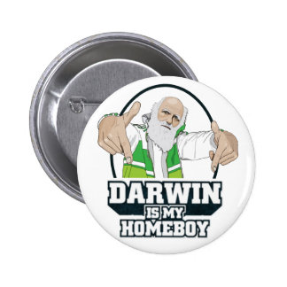 Darwin Is My Homeboy (Full Color) Pin