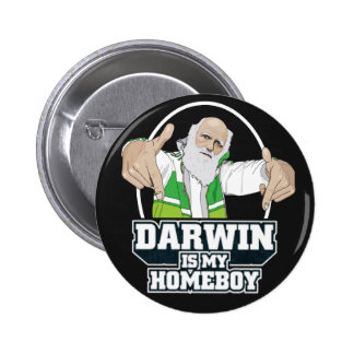 Darwin Is My Homeboy (Full Color) Button