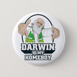Darwin Is My Homeboy (Full Color) Pinback Button