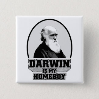 Darwin Is My Homeboy Pinback Button